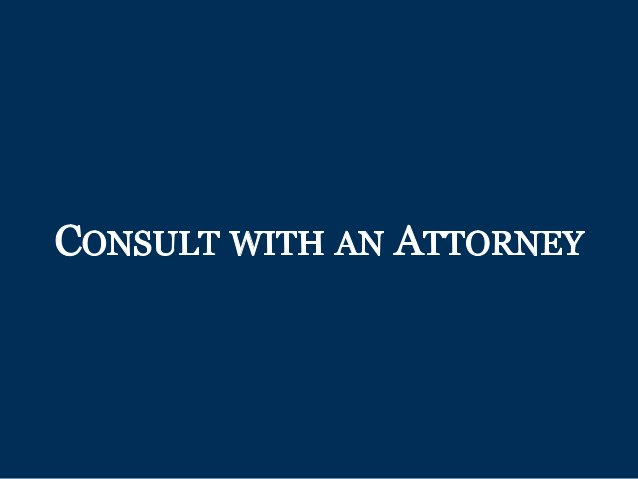 CoNSULT WITH AN ATToRNEY