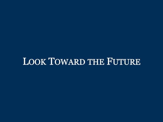 LOOK TOWARD THE FUTURE