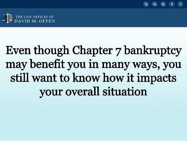 N fl TTTTTT w OFFICES or ' DAVID M.  OFFEN  Even though Chapter 7 bankruptcy may benefit you in many ways,  you still want t...