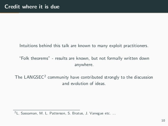 """Credit where it is due Intuitions behind this talk are known to many exploit practitioners. """"Folk theorems"""" - results are ..."""