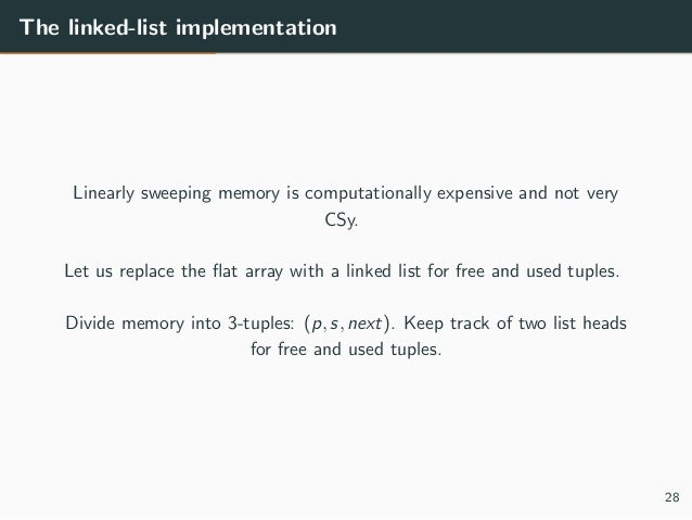 The linked-list implementation Linearly sweeping memory is computationally expensive and not very CSy. Let us replace the ...