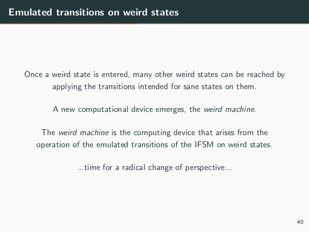 Emulated transitions on weird states Once a weird state is entered, many other weird states can be reached by applying the...