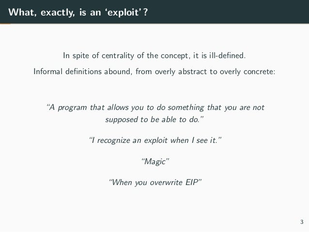 What, exactly, is an 'exploit'? In spite of centrality of the concept, it is ill-defined. Informal definitions abound, from ...