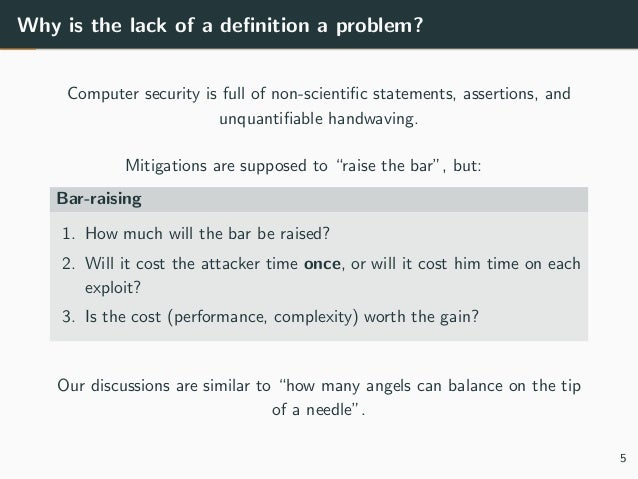 Why is the lack of a definition a problem? Computer security is full of non-scientific statements, assertions, and unquantifi...