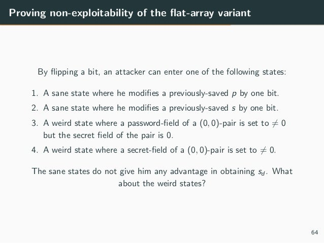 Proving non-exploitability of the flat-array variant By flipping a bit, an attacker can enter one of the following states: 1...