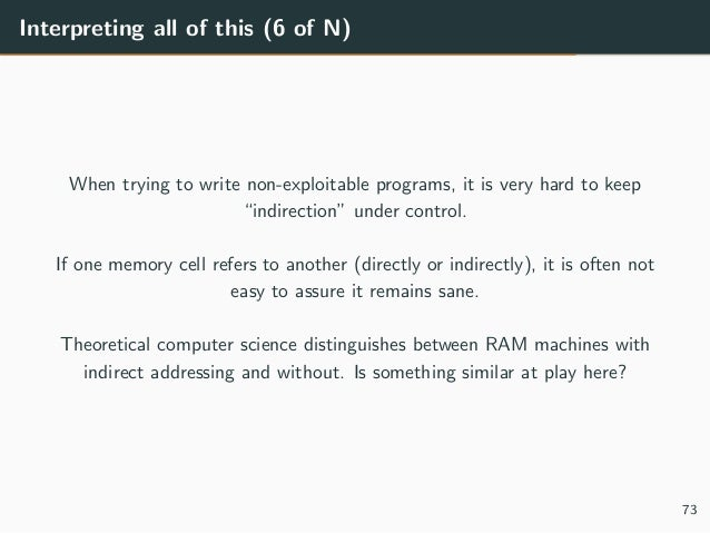 """Interpreting all of this (6 of N) When trying to write non-exploitable programs, it is very hard to keep """"indirection"""" und..."""