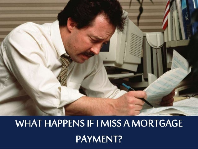 what happens if i miss a mortgage payment uk