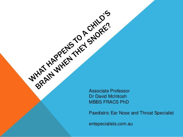 Associate Professor Dr David McIntosh MBBS FRACS PhD Paediatric Ear Nose and Throat Specialist entspecialists.com.au