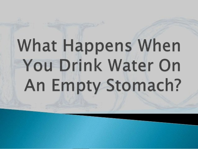 What Happens When You Drink Water On Empty Stomach