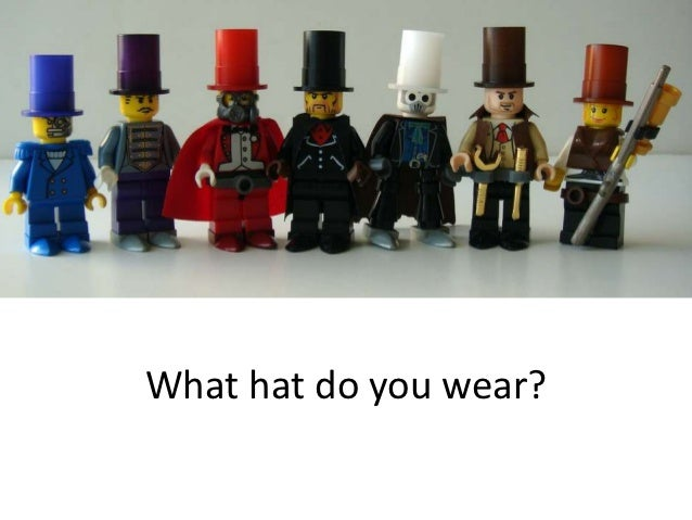 What hat do you wear?