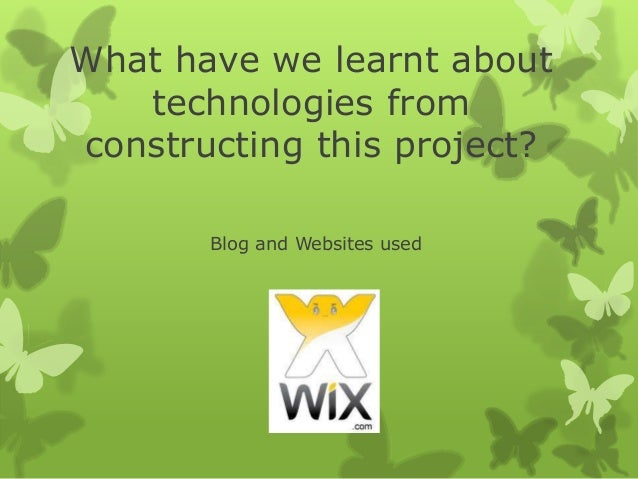 What have we learnt about technologies from constructing this project? Blog and Websites used