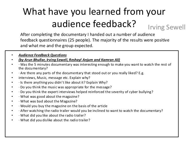 What have you learned from your            audience feedback? Irving Sewell     After completing the documentary I handed ...