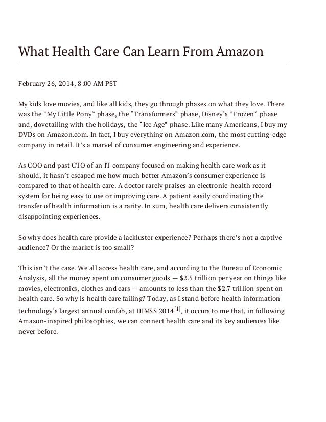 What Health Care Can Learn From Amazon February 26, 2014, 8:00 AM PST My kids love movies, and like all kids, they go thro...