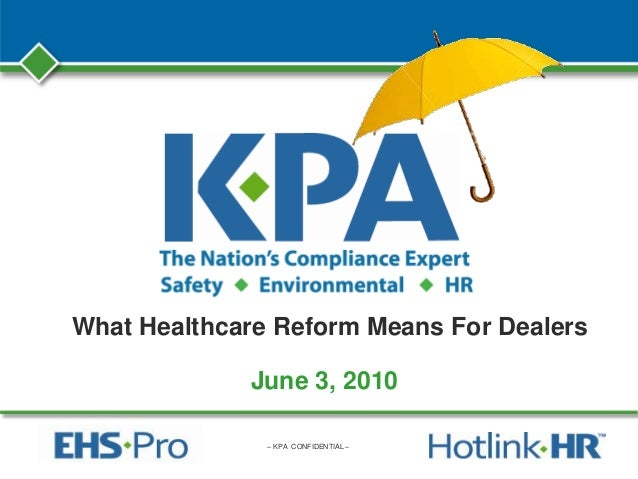 – KPA CONFIDENTIAL – What Healthcare Reform Means For Dealers June 3, 2010