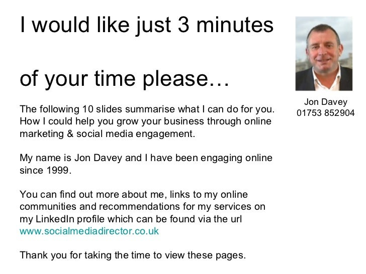I would like just 3 minutesof your time please…                                                            Jon DaveyThe fo...