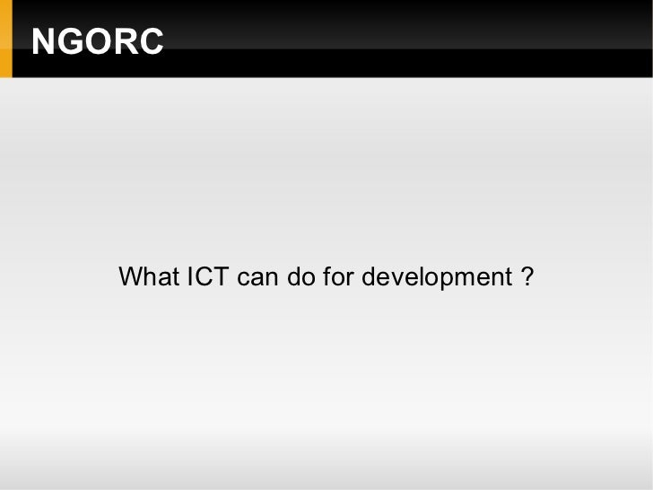 NGORC What ICT can do for development ?