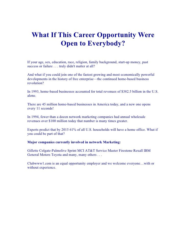 What If This Career Opportunity Were            Open to Everybody?  If your age, sex, education, race, religion, family ba...