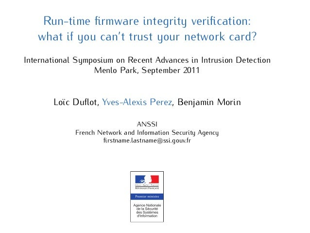 Run-time firmware integrity verification: what if you can't trust your network card? International Symposium on Recent Advan...
