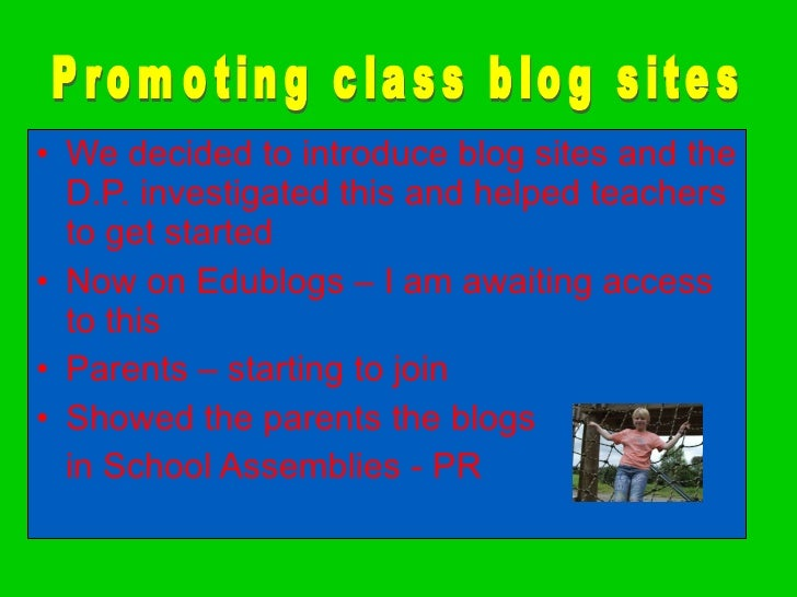 <ul><li>We decided to introduce blog sites and the D.P. investigated this and helped teachers to get started </li></ul><ul...