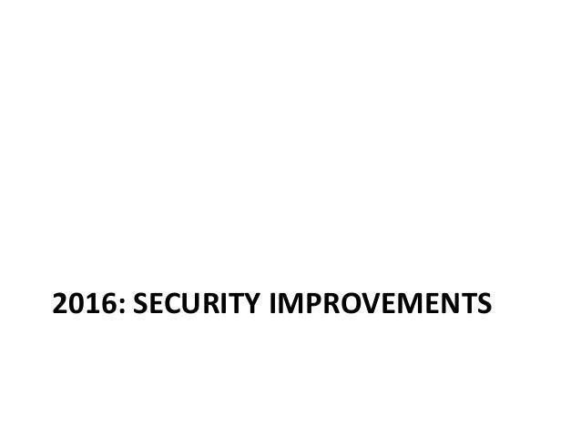 2016: SECURITY IMPROVEMENTS