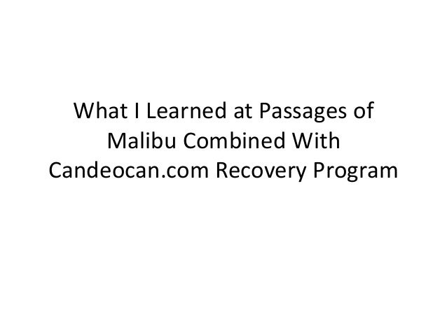 What I Learned at Passages of Malibu Combined With Candeocan.com Recovery Program