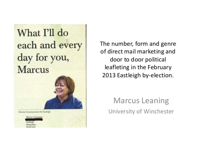 The number, form and genre of direct mail marketing and door to door political leafleting in the February 2013 Eastleigh b...