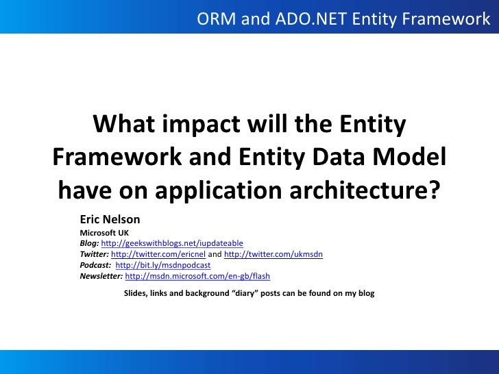 What impact will the Entity Framework and Entity Data Model have on application architecture?<br />Eric Nelson<br />Micros...