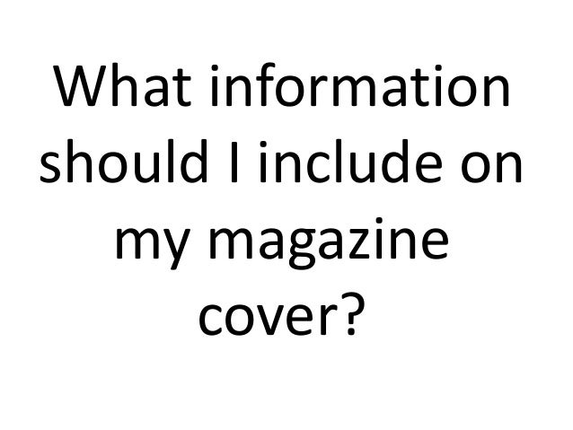 What information should I include on my magazine cover?