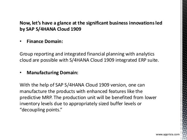 Now, let's have a glance at the significant business innovations led by SAP S/4HANA Cloud 1909 • Finance Domain: Group rep...