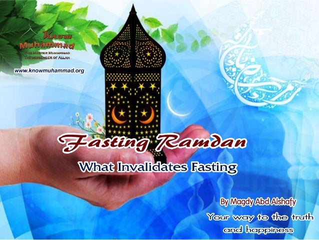 www.knowmuhammad.org Eating and drinking Eating and drinking deliberately: Any Muslim who eats or drinks intentionally has...