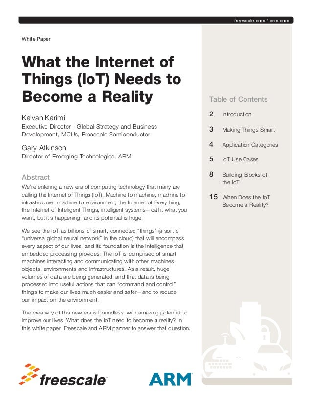 freescale.com / arm.com    White Paper  What the Internet of Things (IoT) Needs to Become a Reality Kaivan Karimi Executi...