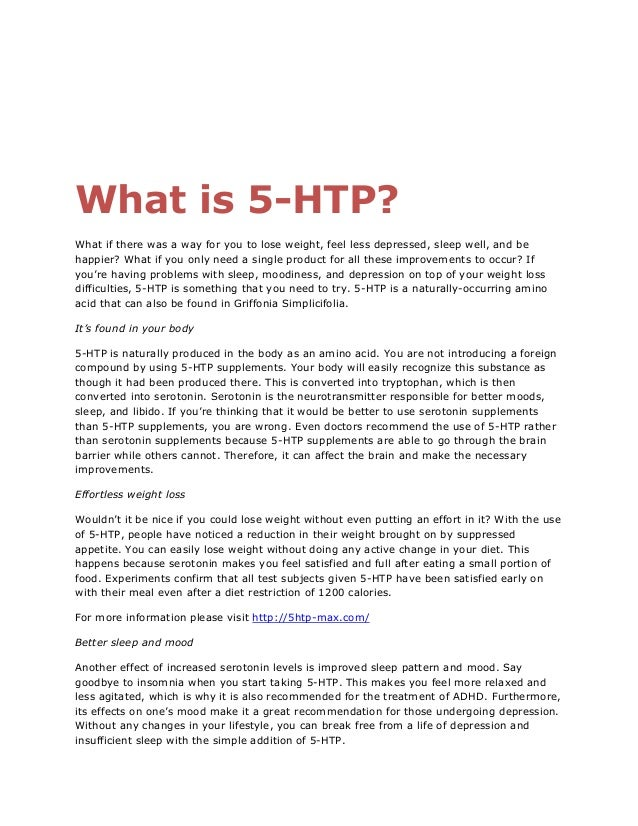 What is 5-HTP? What if there was a way for you to lose weight, feel less depressed, sleep well, and be happier? What if yo...