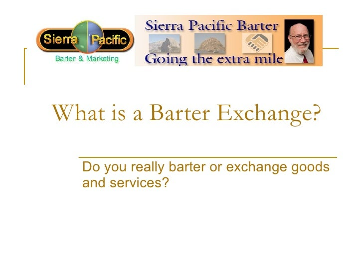 What is a Barter Exchange? Do you really barter or exchange goods and services?