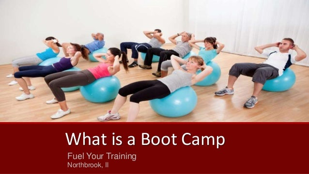 What is a Boot Camp  Fuel Your Training  Northbrook, Il