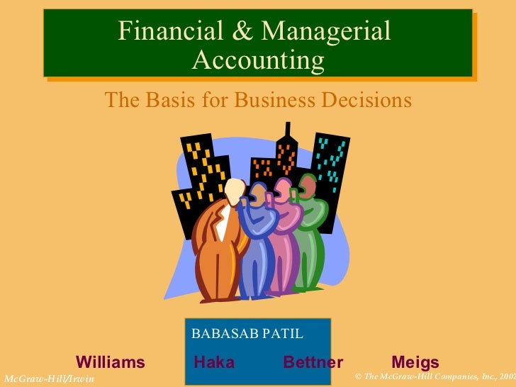 Financial & Managerial  Accounting The Basis for Business Decisions BABASAB PATIL   Williams  Haka  Bettner  Meigs