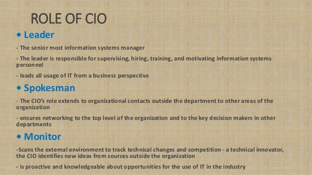 the role of the cio Does big data represent an existential threat to cios yes, quite possibly for the past three decades, corporate cios have served primarily as stewards and guardians of it infrastructure.