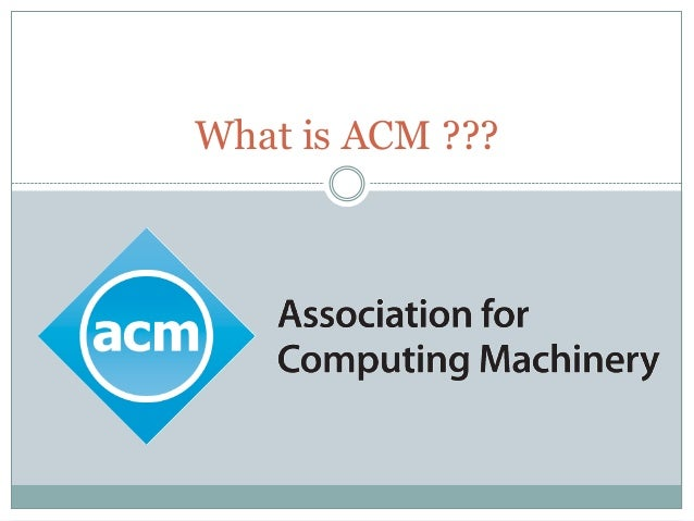 What is ACM ???