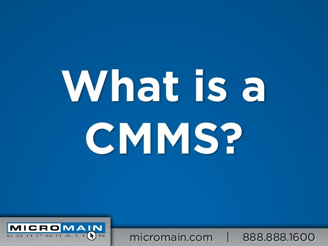 What is aCMMS?   micromain.com   |   888.888.1600