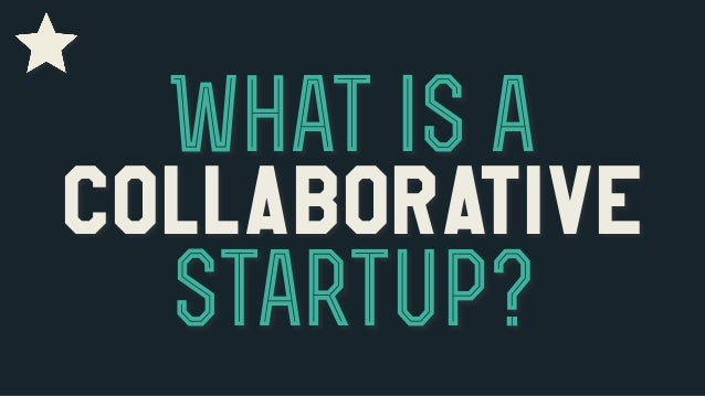 What is a  Collaborative  Startup?
