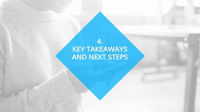 4. KEY TAKEAWAYS AND NEXT STEPS