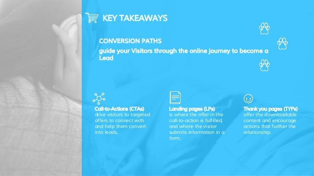 KEY TAKEAWAYS Call-to-Actions (CTAs) drive visitors to targeted offers to connect with and help them convert into leads. L...