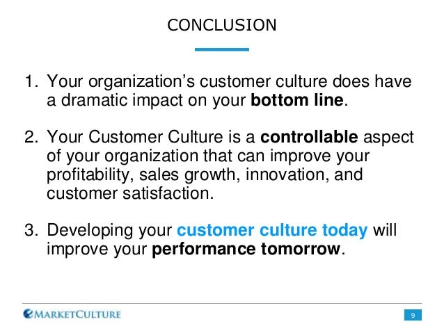how does an organization create a customer responsive culture Creating a customer-responsive culture key variables shaping customer-responsive cultures the types of employees hired by the organization low formalization: the freedom to meet customer service requirements.