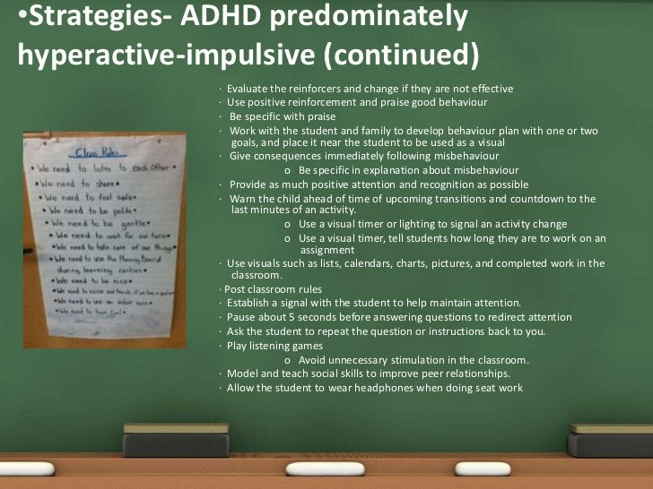 More about ADHD…ADHD is classified as a disruptivebehaviour disorderMost children with ADHD have thecombined type.ADHD is ...