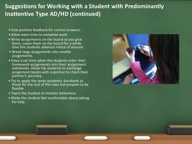 •Strategies- ADHD predominatelyhyperactive-impulsive             · Ask the student to be a helper and assign them small jo...