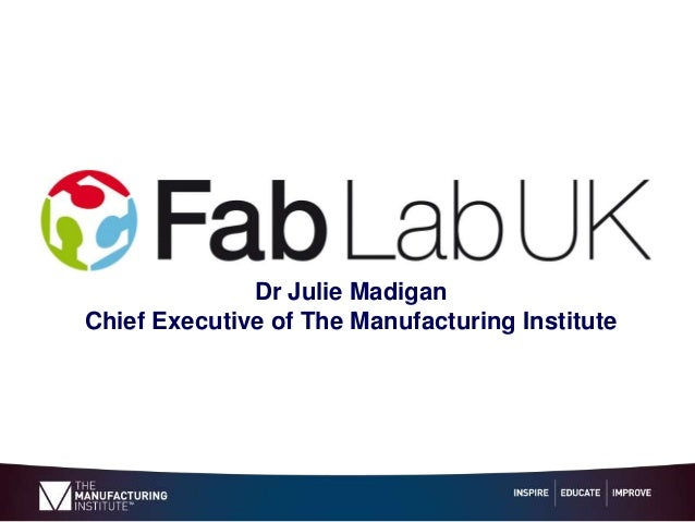 Dr Julie Madigan Chief Executive of The Manufacturing Institute