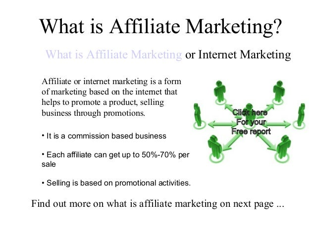 What is Affiliate Marketing?   What is Affiliate Marketing or Internet Marketing  Affiliate or internet marketing is a for...