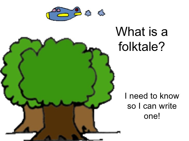 What is a folktale? I need to know so I can write one!