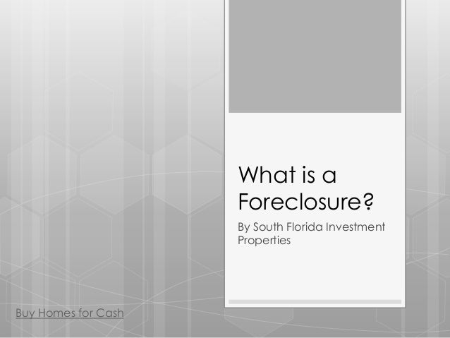 What is a                     Foreclosure?                     By South Florida Investment                     PropertiesB...