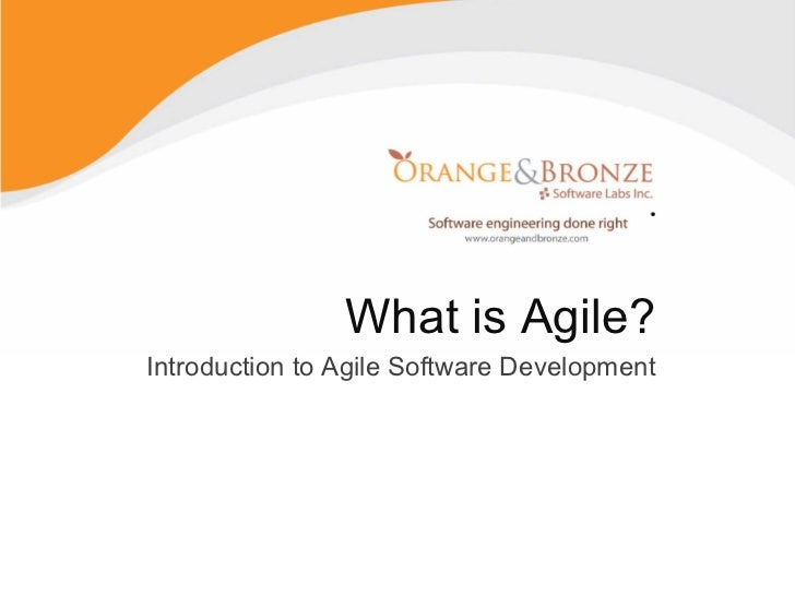 What is Agile?Introduction to Agile Software Development