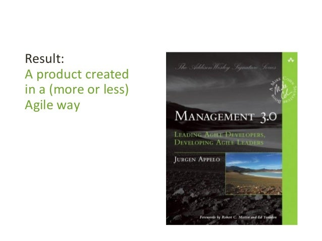 Result: A product created in a (more or less) Agile way